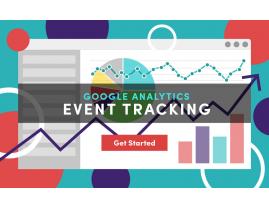 Tracking event là gì? Các loại event và cấu trúc của nó trong Google Analytics