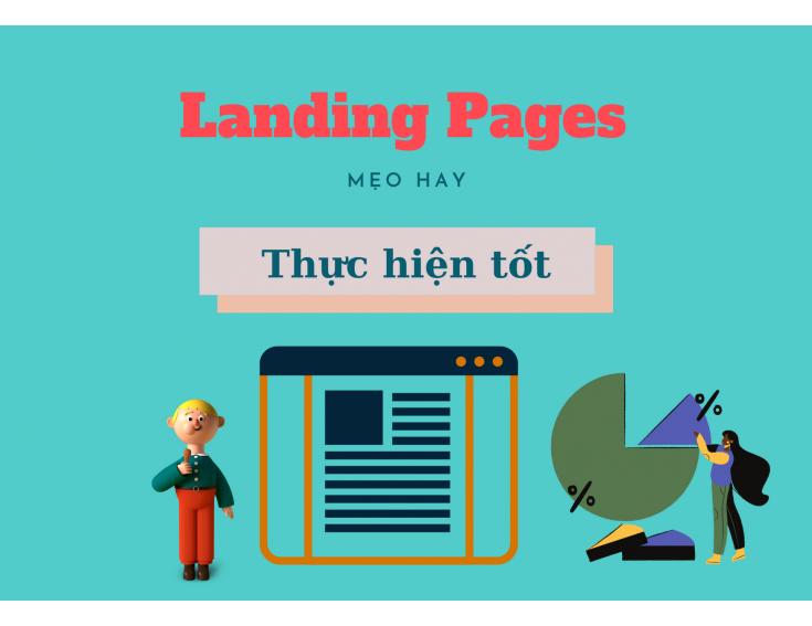 Landing Pages- khái niệm, ví dụ và những mẹo thực hiện tốt nhất