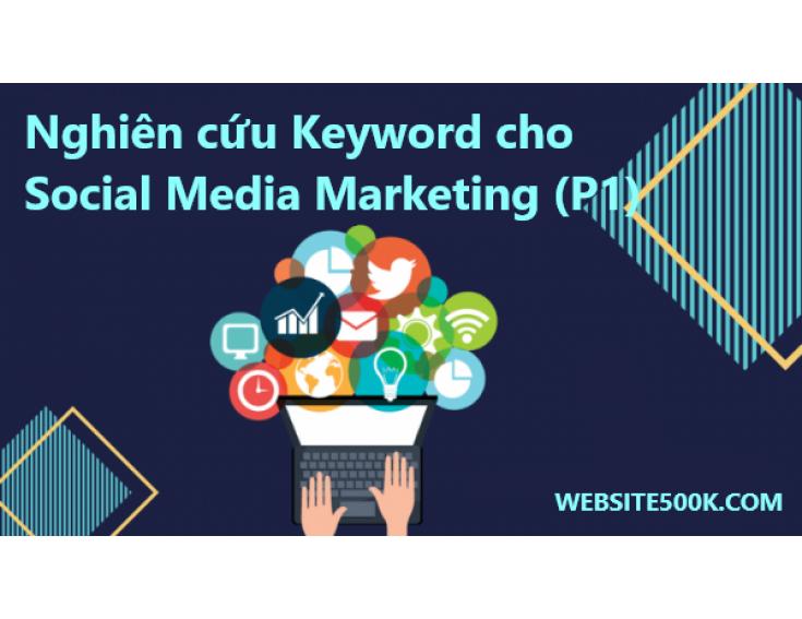 Nghiên cứu keyword cho social media marketing! Tại sao không? (P1)